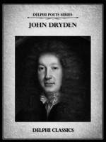 Delphi Complete Works of John Dryden (Illustrated) (Delphi Poets Series) - John Dryden