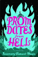 Prom Dates from Hell - Rosemary Clement-Moore
