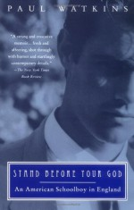 Stand Before Your God: An American Schoolboy in England - Paul Watkins