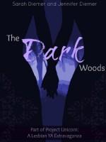 The Dark Woods: A Lesbian YA Short Story Collection (Project Unicorn) - Sarah Diemer, Jennifer Diemer