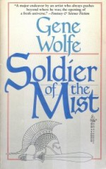 Soldier of the Mist - Gene Wolfe