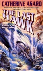 The Last Hawk - Catherine Asaro, Ron Walotsky