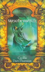 Weatherwitch: Book Three of The Crowthistle Chronicles - Cecilia Dart-Thornton