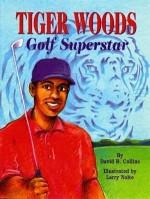 Tiger Woods, Golf Superstar - David R. Collins, Larry Nolte