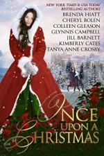 Once Upon A Christmas: 7 Captivating Historical Romances - Jill Barnett, Cheryl Bolen, Glynnis Campbell, Kimberly Cates, Tanya Anne Crosby, Colleen Gleason, Brenda Hiatt