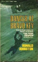 Danger at Bravo Key - Ronald Johnston