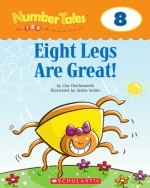 Eight Legs Are Great! (Number Tales) - Liza Charlesworth, Jackie Snider