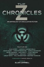 The Z Chronicles - Stacy Ericson, Angela Cavanaugh, Jennifer Foehner Wells, Kris Holt, Theresa Kay, Deirdre Gould, C.A. Boore, Ann Christy, Will Swardstrom, Geoffrey Wakeling, Peter Cawdron, Samuel Peralta, Ellen Campbell, Hugh Howey, Lesley Smith, David Adams