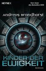 Kinder der Ewigkeit: Roman (German Edition) - Andreas Brandhorst