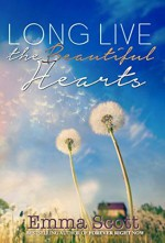 Long Live The Beautiful Hearts - Emma Scott