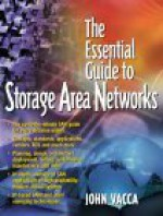 The Essential Guide to Storage Area Networks - John R. Vacca, Michael Erbschloe