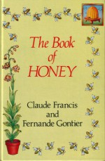The Book of Honey - Claude Francis, Fernande Gontier