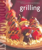 Williams-Sonoma: Grilling: Food Made Fast - Rick Rodgers