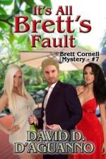 It's All Brett's Fault - David D. D'Aguanno