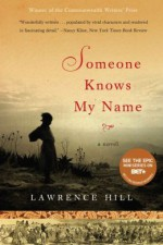 Someone Knows My Name: A Novel - Lawrence Hill