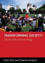 Transforming Society?: Social Work and Sociology - Graeme Simpson, Graeme Simpson, Jo Campling