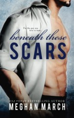 Beneath These Scars (Volume 4) - Meghan March