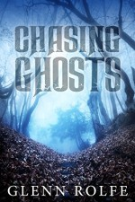 Chasing Ghosts - Glenn Rolfe