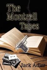 The Montrell Tapes - Jack Adler