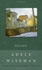Crackpot: A Novel - Adele Wiseman, Margaret Laurence