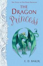 The Dragon Princess - E.D. Baker