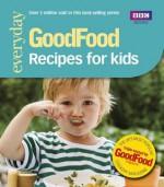 Good Food: Recipes for Kids: Triple-tested Recipes - Angela Nilsen, Jeni Wright