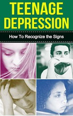 Teenage Depression: How to Recognize the Signs - Denise Davis