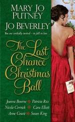 The Last Chance Christmas Ball - Mary Jo Putney, Jo Beverley, Joanna Bourne