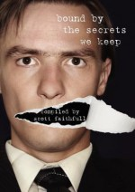 Bound by the Secrets We Keep - Scott Faithfull