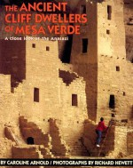 The Ancient Cliff Dwellers of Mesa Verde - Caroline Arnold