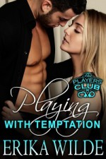 Playing with Temptation - Erika Wilde