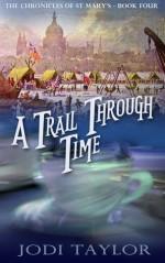 A Trail Through Time - Jodi Taylor