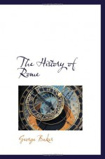 The History Of Rome - George Baker