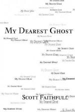 My Dearest Ghost - Scott Faithfull
