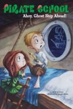 Ahoy, Ghost Ship Ahead! #2 - Brian James, Jennifer Zivoin