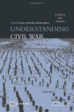 Understanding Civil War: Europe, Central Asia, and Other Regions: Evidence and Analysis - Paul Collier, Nicholas Sambanis