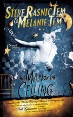 The Man on the Ceiling - Steve Rasnic Tem, Melanie Tem