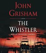 The Whistler - John Grisham, Cassandra Campbell