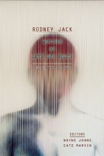 Machine of Love and Grace: Selected Poems - Rodney Jack, Wayne Johns, Cate Marvin