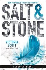 Salt & Stone (Fire & Flood Series Book 2) - Victoria Scott