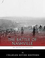 The Greatest Civil War Battles: The Battle of Nashville - Charles River Editors