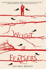 The Weight of Feathers: A Novel - Anna-Marie McLemore