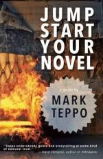 Jumpstart Your Novel by Mark Teppo (2015-08-18) - Mark Teppo