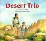 Desert Trip - Barbara Steiner, Ronald Himler
