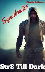 Str8 Till Dark: Squadmates - Martin Bellevue