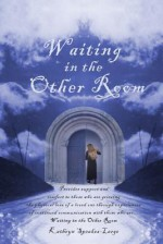 Waiting in the Other Room - Kathryn Speakes-Large