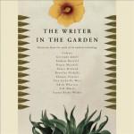 The Writer in the Garden - Jane Garmey, M. F. K. Fisher, Jamaica Kincaid, Stephen Lacey, W. S. Merwin, Michael Pollan, Vita Sackville-West, Edith Wharton, Boyd Gaines, Deborah Hazlett, Simon Jones, J. D. McClatchy