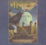 The Ravenmaster S Secret: Escape from the Tower of London - Elvira Woodruff, Kate Reading, Simon Vance