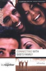 Connecting with God's Family - Brett Eastman, Dee Eastman, Denise Wendorff, Todd Wendorff, Karen Lee-Thorpe