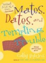 Mates, Dates, and Tempting Trouble - Cathy Hopkins